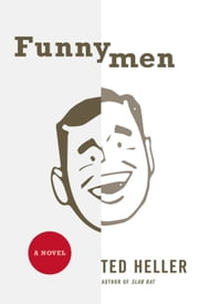 Funnymen - A Novel ebook by Ted Heller
