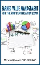 Earned Value Management for the PMP Certification Exam ebook by M Fahad Usmani