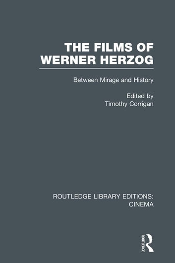 The Films of Werner Herzog - Between Mirage and History ebook by