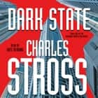 Dark State - A Novel of the Merchant Princes Multiverse (Empire Games, Book II) audiobook by Charles Stross