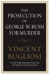 The Prosecution of George W. Bush for Murder ebook by Vincent Bugliosi