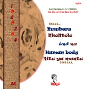 Lari language for children - Zu dia lari kue bala ba fioti - Numbers and Human body - Nkontolo na Nitu ya muntu ebook by A. Mukazali