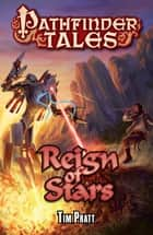 Pathfinder Tales: Reign of Stars ebook by Tim Pratt