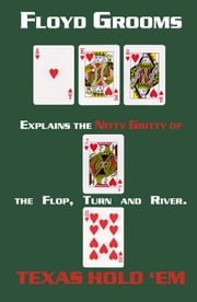 The Nitty Gritty Of Texas Hold 'Em ebook by Floyd Grooms
