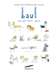 Bau! Cani per tutti i gusti ebook by Fenella Smith, Greg McLeod, Myles McLeod