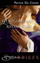 A Gentlewoman's Ravishment ebook by Portia Da Costa