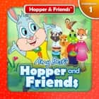 Hopper and Friends - Hopper & Friends, #1 ebook by Amy Best