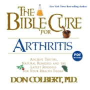 The Bible Cure for Arthritis - Ancient Truths, Natural Remedies and the Latest Findings for Your Health Today audiobook by Don Colbert
