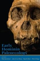 Early Hominin Paleoecology ebook by Matt Sponheimer,Julia A. Lee-Thorp,Kaye E. Reed,Peter Ungar