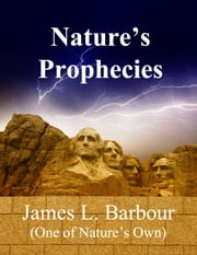 Nature's Prophecies ebook by James L. Barbour,Anita Gordon