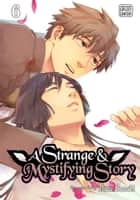 A Strange and Mystifying Story, Vol. 6 (Yaoi Manga) ebook by Tsuta Suzuki