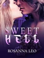 Sweet Hell ebook by Rosanna Leo