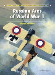 Russian Aces of World War 1 ebook by Victor Kulikov,Harry Dempsey
