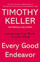 Every Good Endeavor ebook by Timothy Keller