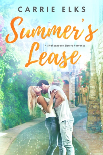 Summer's Lease - A Shakespeare Sisters Romance ebook by Carrie Elks