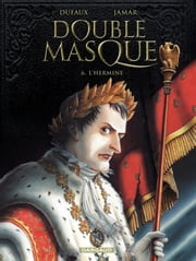 Double Masque - tome 6 - L'Hermine ebook by Jean Dufaux