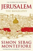 Jerusalem - The Biography ebook by Simon Sebag Montefiore