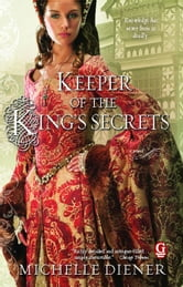 Keeper of the King's Secrets ebook by Michelle Diener