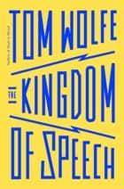 The Kingdom of Speech ebook by Tom Wolfe