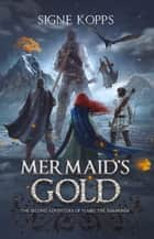 Mermaid's Gold ebook by Signe Kopps