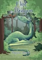 Flint the Dragon ebook by Patricia Sereno