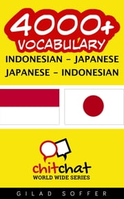 4000+ Vocabulary Indonesian - Japanese ebook by Gilad Soffer