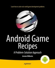 Android Game Recipes - A Problem-Solution Approach ebook by Jerome DiMarzio