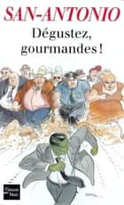 Dégustez gourmandes ebook by SAN-ANTONIO