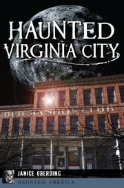 Haunted Virginia City ebook by Janice Oberding