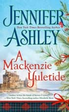 A Mackenzie Yuletide eBook by Jennifer Ashley