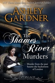 The Thames River Murders ebook by Ashley Gardner,Jennifer Ashley