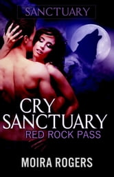 Cry Sanctuary - Red Rock Pass, #1 ebook by Moira Rogers