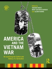 America and the Vietnam War: Re-examining the Culture and History of a Generation ebook by Wiest, Andrew