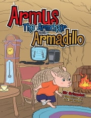 Armus The Armchair Armadillo ebook by Sir Grinsalot
