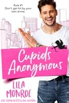 Cupids Anonymous E-bok by Lila Monroe