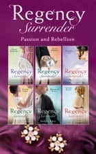 Regency Surrender: Passion And Rebellion ebook by Annie Burrows, Anne Herries, Sophia James,...