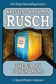 The Early Conundrums - A Spade/Paladin Collection ebook by Kristine Kathryn Rusch