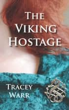 The Viking Hostage ebook by Tracey Warr