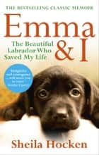 Emma and I ebook by Sheila Hocken