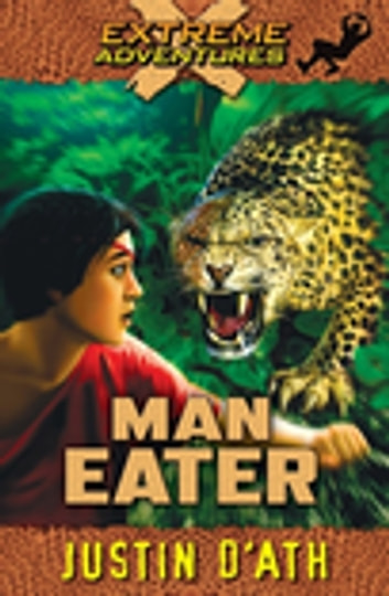 Man Eater: Extreme Adventures - Extreme Adventures ebook by Justin D'Ath
