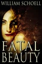 Fatal Beauty ebook by William Schoell