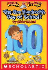 Ready, Freddy! #13: The One Hundredth Day of School! ebook by Abby Klein