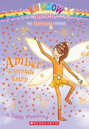 Rainbow Magic #2: Amber the Orange Fairy - Amber The Orange Fairy ebook by Daisy Meadows,Georgie Ripper