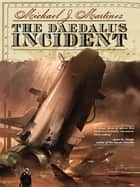 The Daedalus Incident Revised ebook by Michael J Martinez