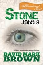 Stone: John 8 ebook by David Mark Brown