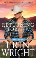 Returning for Love - A Western Romance Novel ebook by Erin Wright