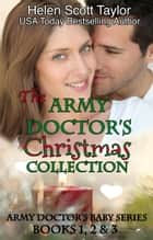 The Army Doctor's Christmas Collection E-bok by Helen Scott Taylor