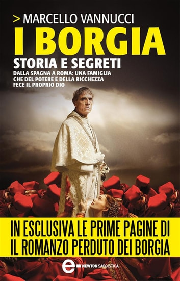 I Borgia. Storia e segreti ebook by Marcello Vannucci