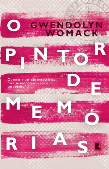 O pintor de memórias ebook by Gwendolyn Womack
