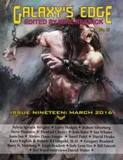 Galaxy's Edge Magazine: Issue 19, March 2016 - Galaxy's Edge, #19 ebook by Robert Silverberg, David Drake, Janet Ian,...
